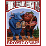 Three Heads Bromigo Smoked Maple Amber