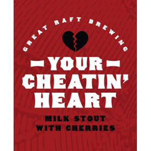 Great Raft Your Cheatin' Heart