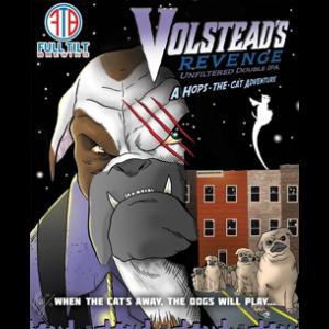 Full Tilt Volstead's Revenge