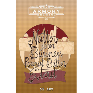 Grand Armory Nutter Your Business Stout
